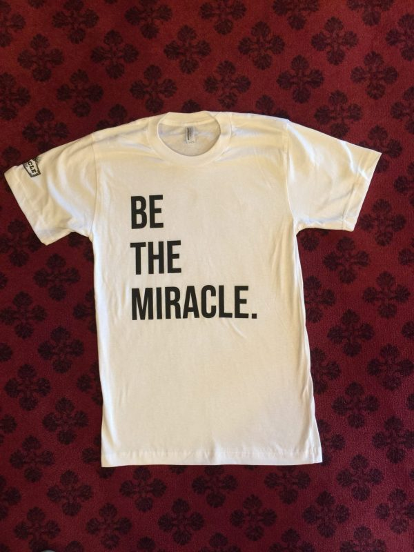 Be The Miracle shirt